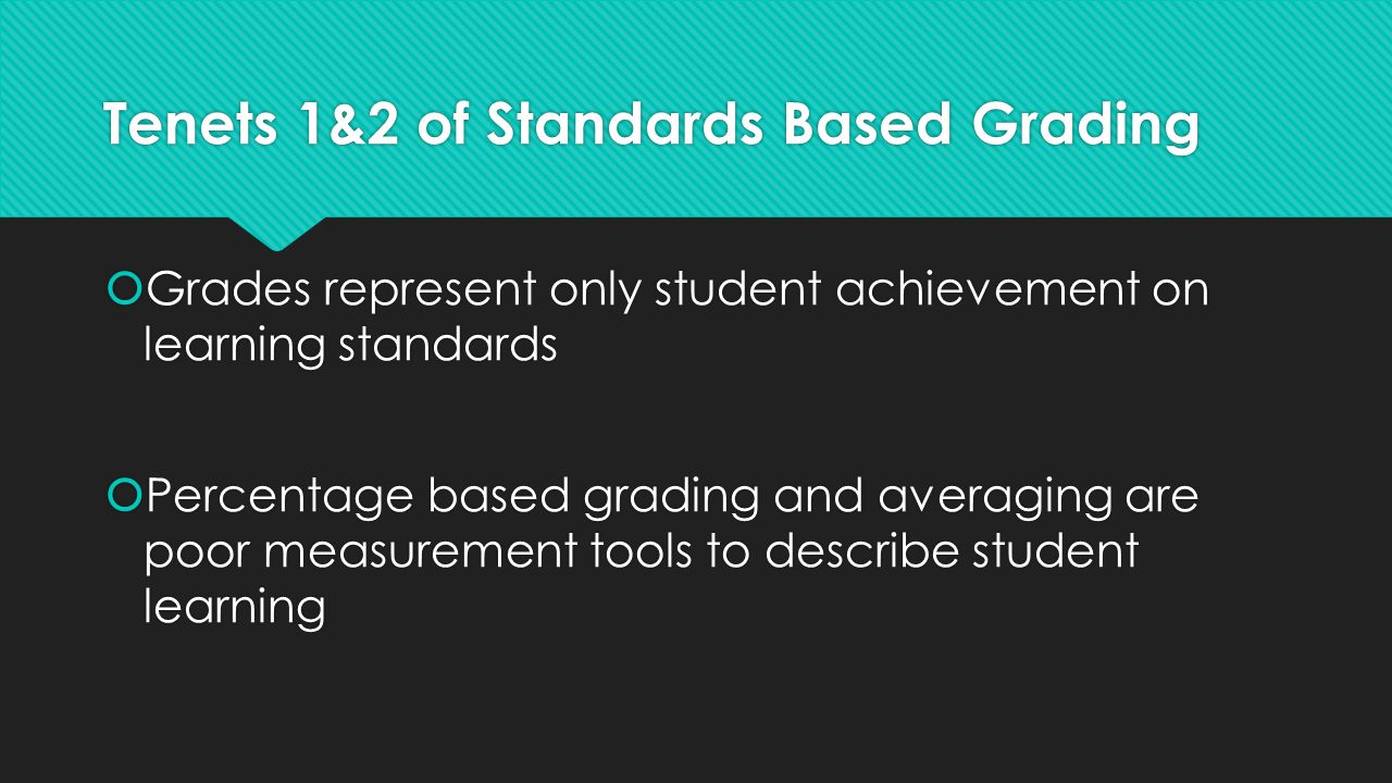Tenets 1&2 of Standards Based Grading