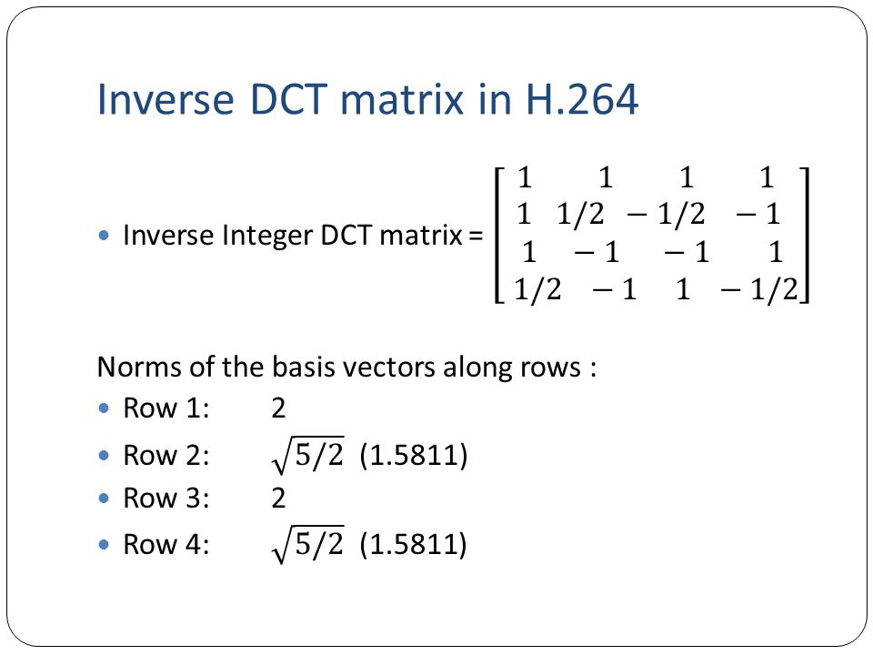 Inverse DCT matrix in H.264