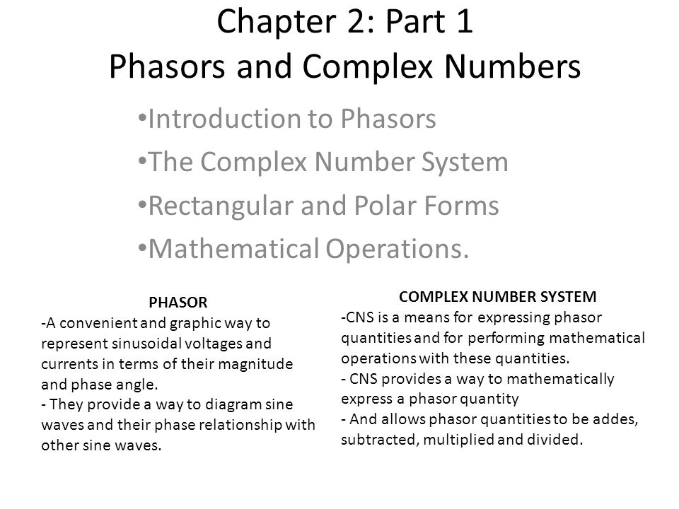 Chapter 2: Part 1 Phasors and Complex Numbers