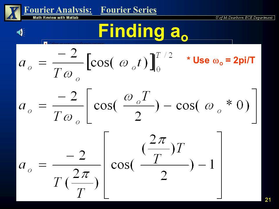 Finding ao * Use o = 2pi/T