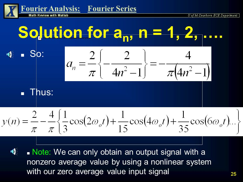 Solution for an, n = 1, 2, …. So: Thus: