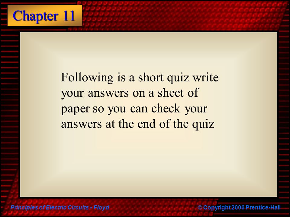 Following is a short quiz write your answers on a sheet of paper so you can check your answers at the end of the quiz