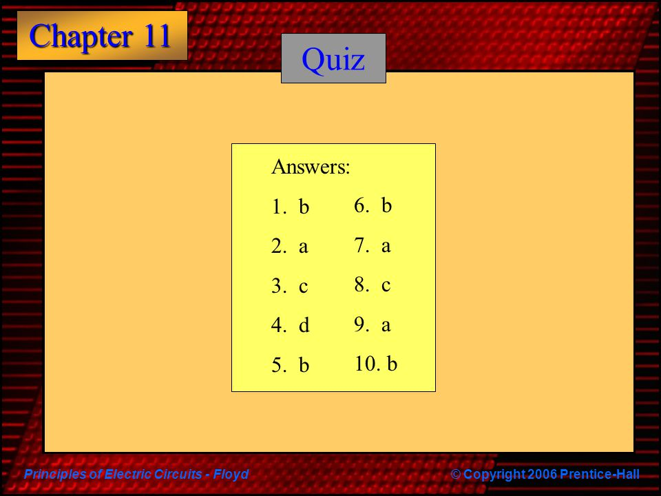 Quiz Answers: 1. b 2. a 3. c 4. d 5. b 6. b 7. a 8. c 9. a 10. b