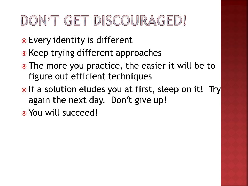 Don't Get Discouraged! Every identity is different