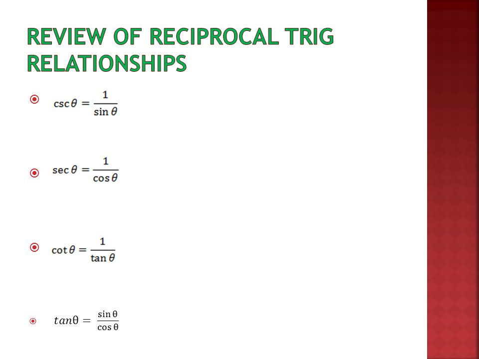 Review of Reciprocal Trig Relationships