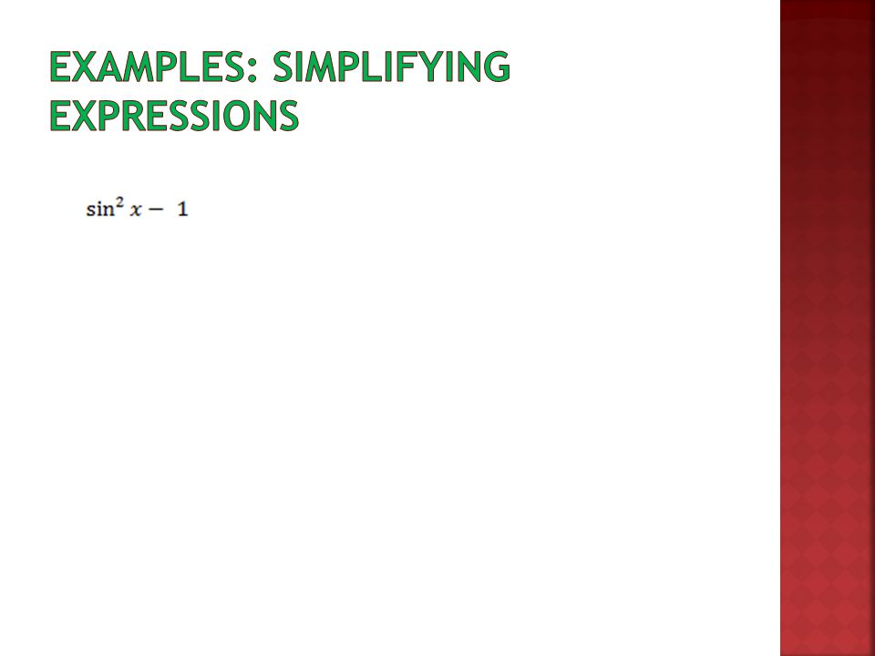 Examples: Simplifying Expressions