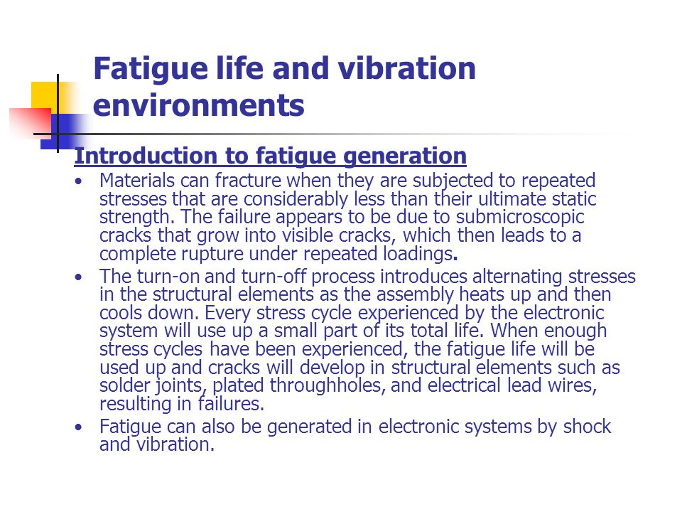 Fatigue life and vibration environments