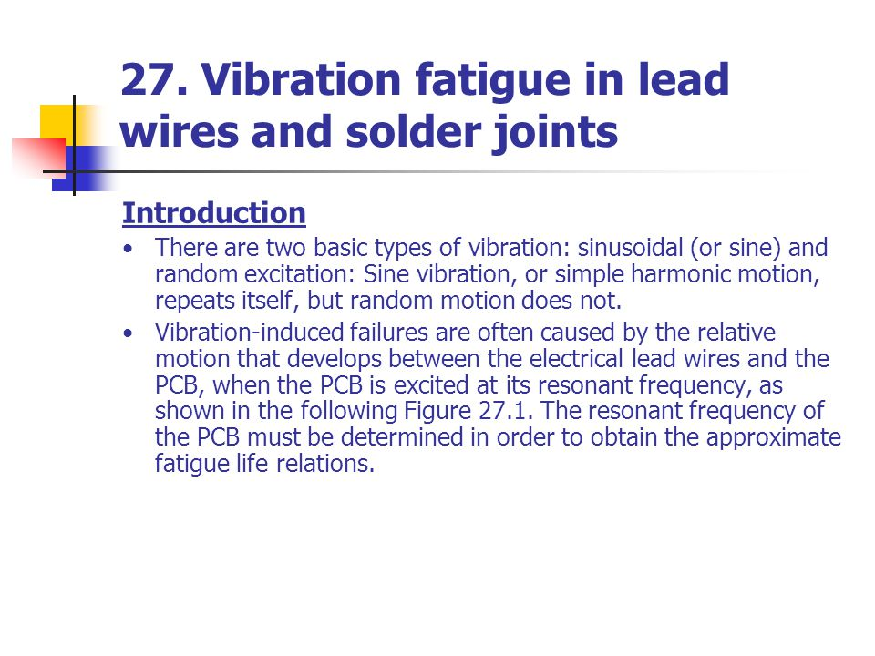 27. Vibration fatigue in lead wires and solder joints