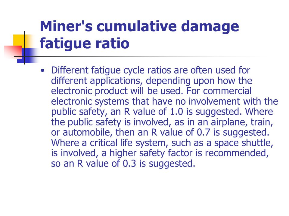 Miner s cumulative damage fatigue ratio