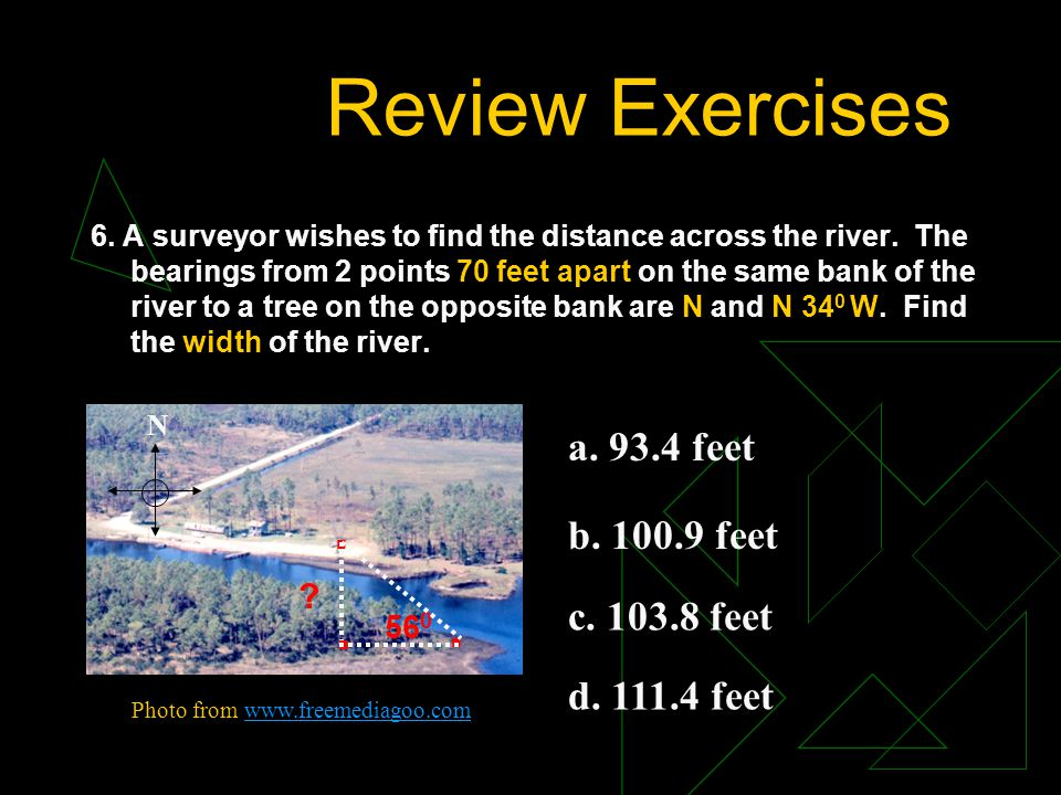Review Exercises a. 93.4 feet b. 100.9 feet c. 103.8 feet