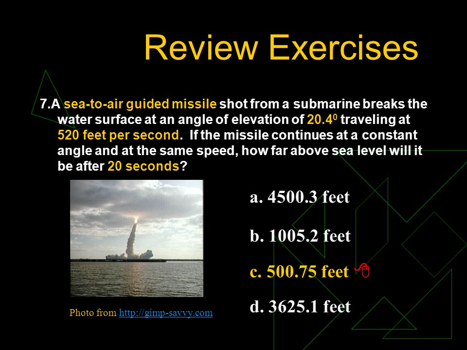 Review Exercises a. 4500.3 feet b. 1005.2 feet c. 500.75 feet 