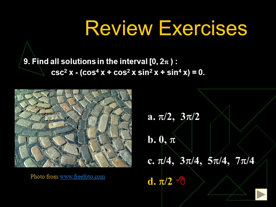Review Exercises a. /2, 3/2 b. 0,  c. /4, 3/4, 5/4, 7/4
