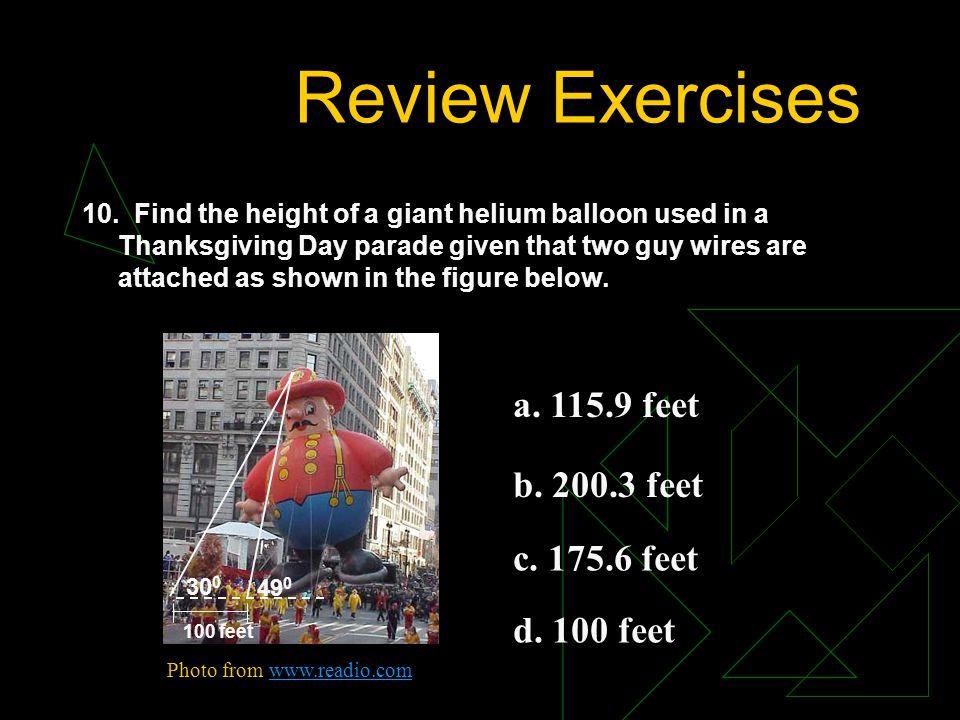 Review Exercises a. 115.9 feet b. 200.3 feet c. 175.6 feet d. 100 feet