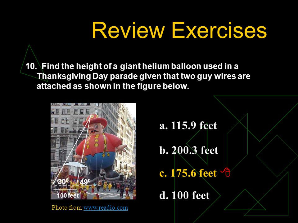 Review Exercises a. 115.9 feet b. 200.3 feet c. 175.6 feet 