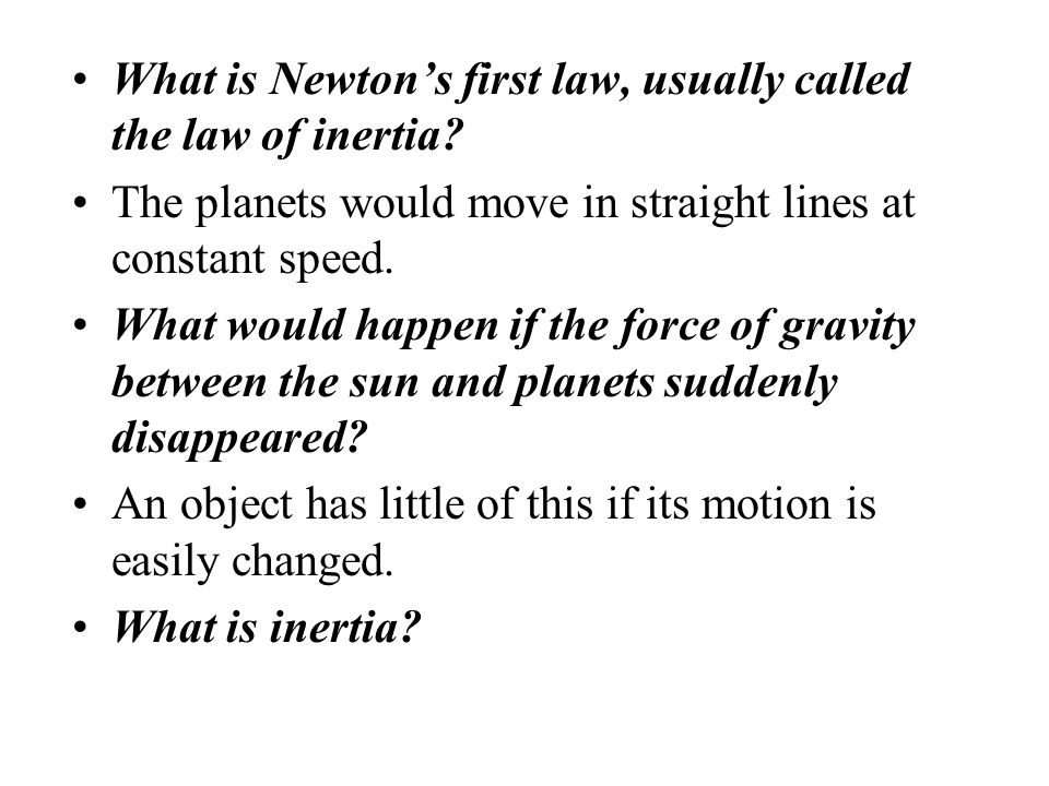 What is Newton's first law, usually called the law of inertia