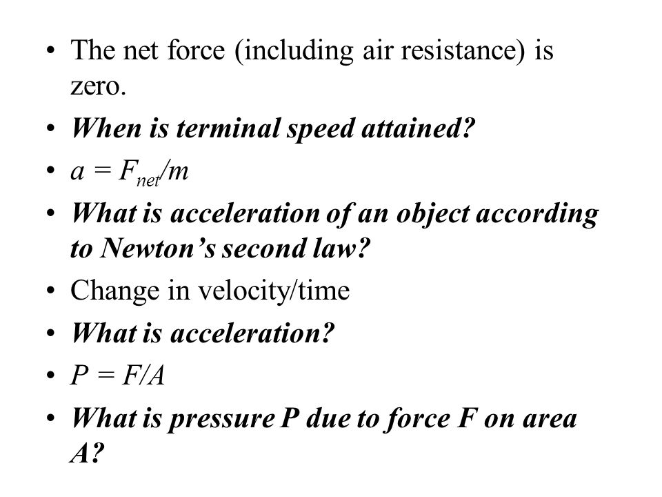 The net force (including air resistance) is zero.
