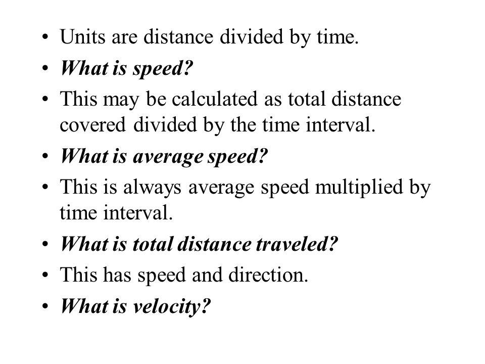 Units are distance divided by time.