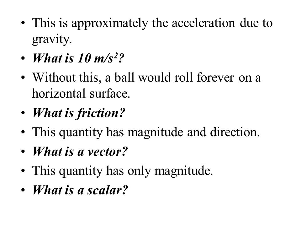 This is approximately the acceleration due to gravity.