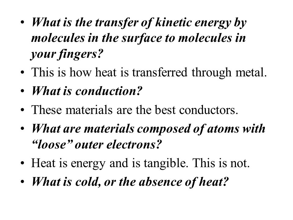 What is the transfer of kinetic energy by molecules in the surface to molecules in your fingers