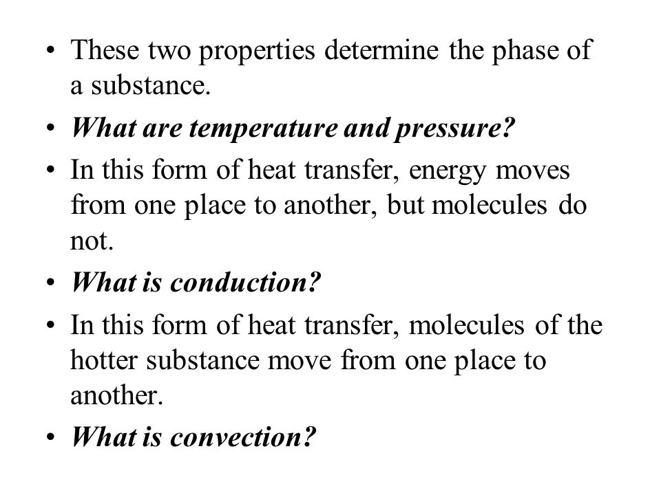 These two properties determine the phase of a substance.