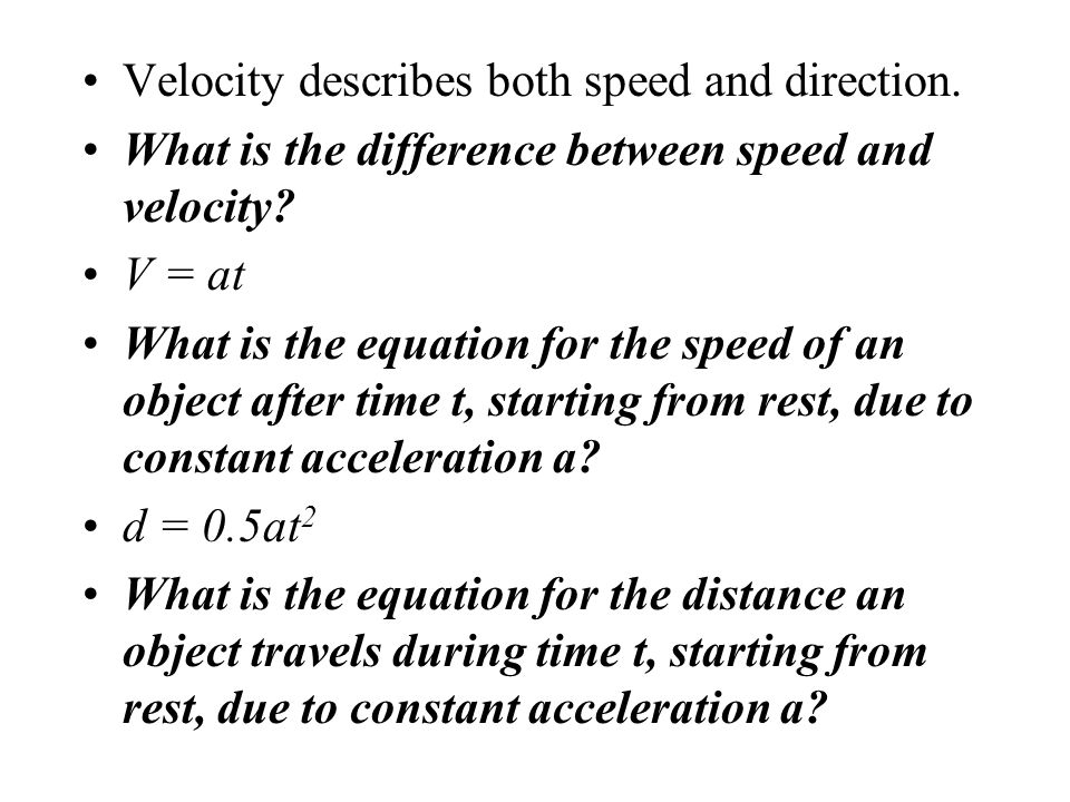 Velocity describes both speed and direction.