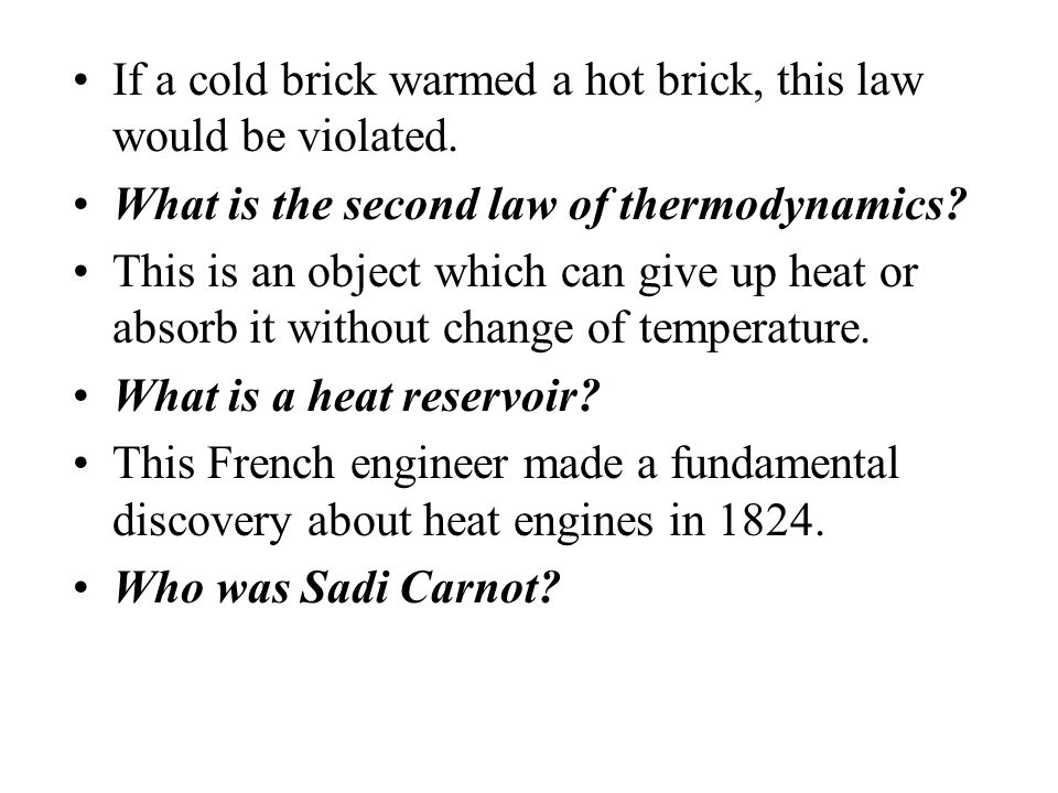 If a cold brick warmed a hot brick, this law would be violated.