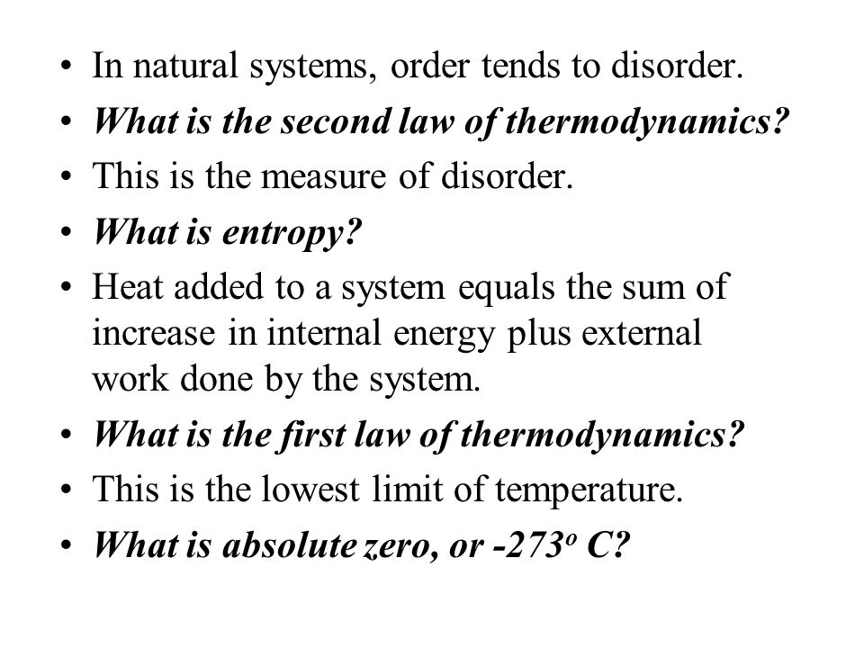 In natural systems, order tends to disorder.