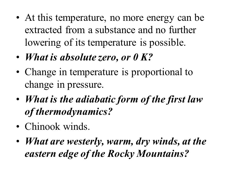 At this temperature, no more energy can be extracted from a substance and no further lowering of its temperature is possible.