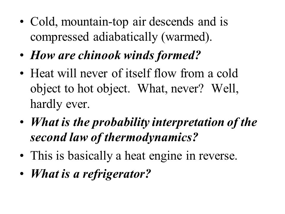 Cold, mountain-top air descends and is compressed adiabatically (warmed).