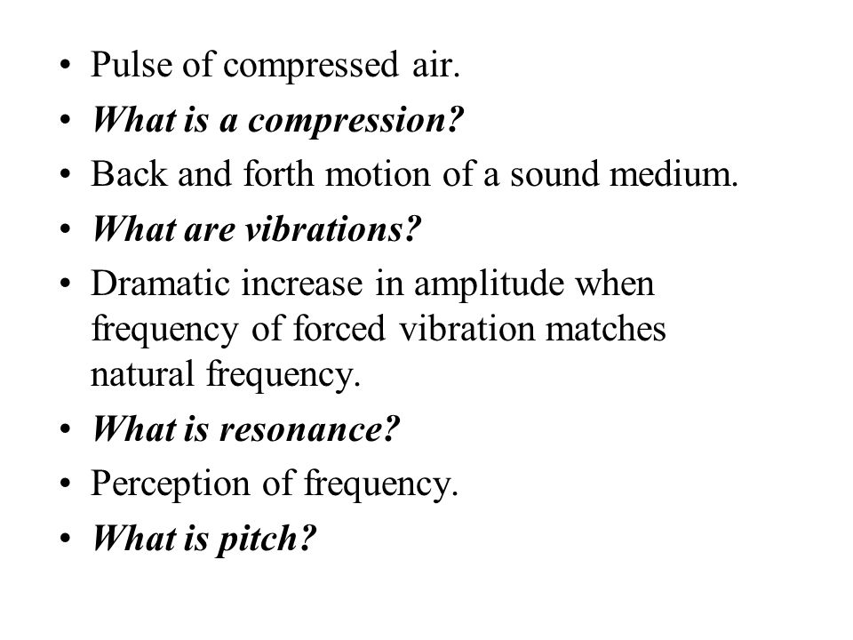 Pulse of compressed air.