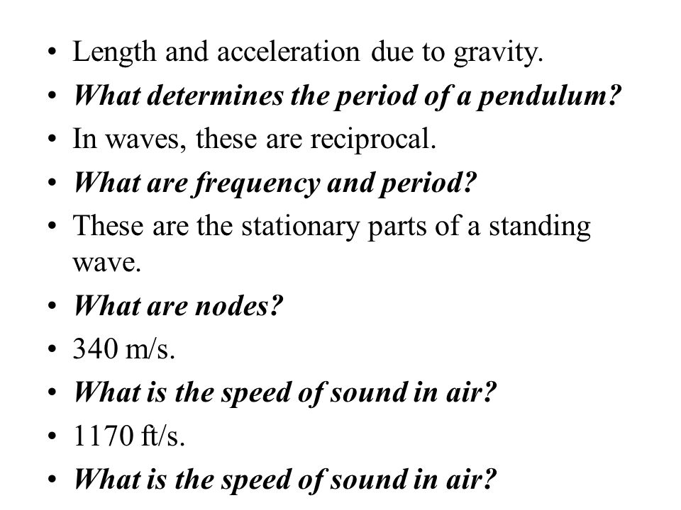 Length and acceleration due to gravity.