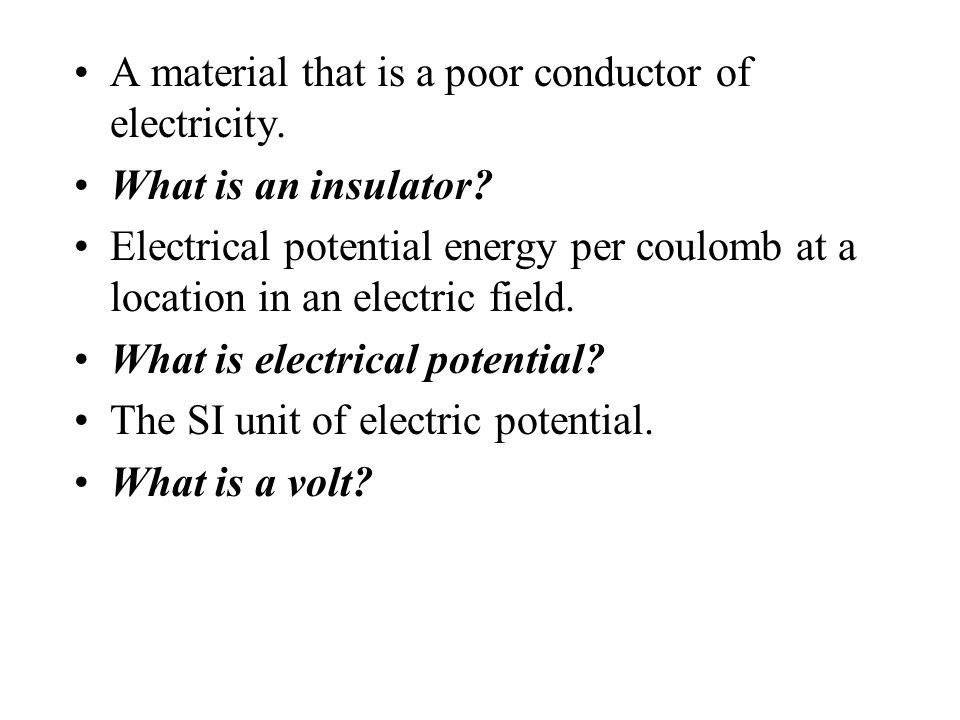A material that is a poor conductor of electricity.