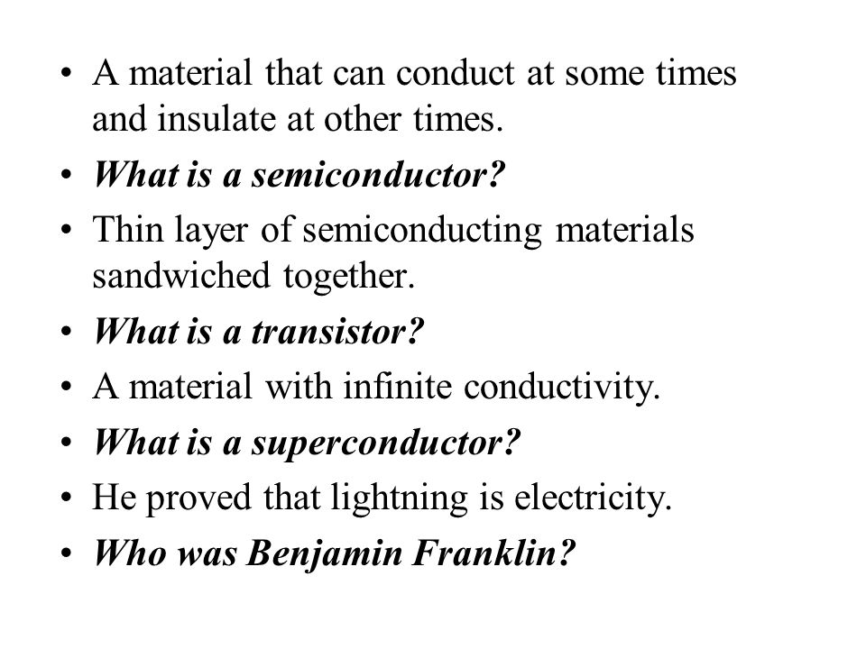A material that can conduct at some times and insulate at other times.