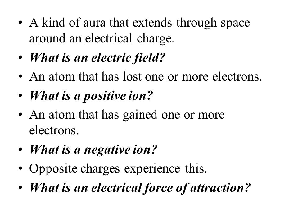 A kind of aura that extends through space around an electrical charge.