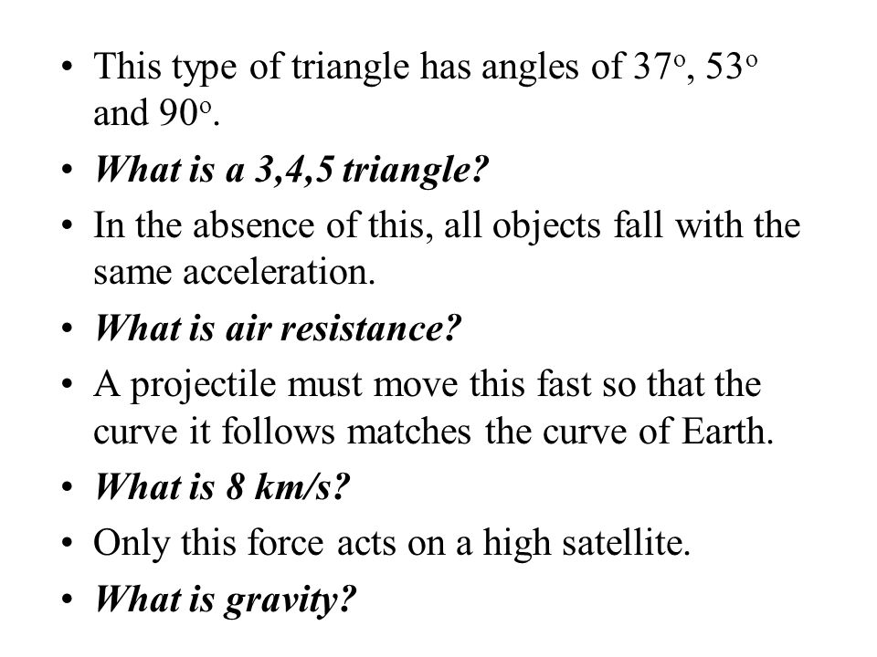 This type of triangle has angles of 37o, 53o and 90o.