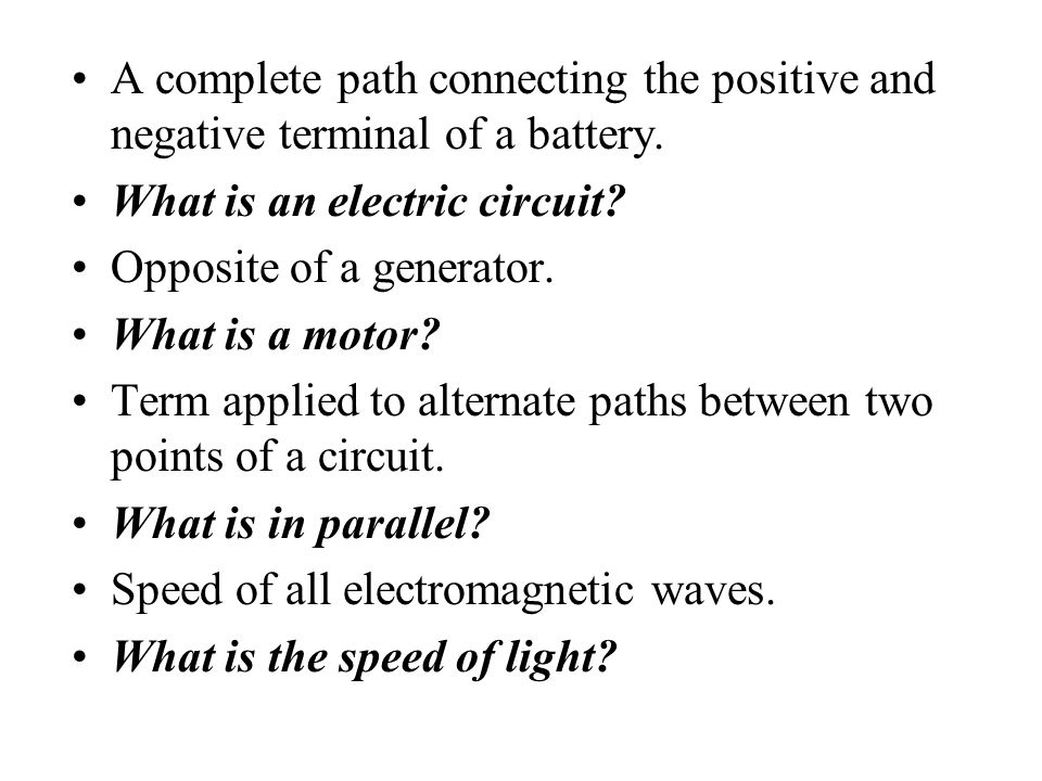 A complete path connecting the positive and negative terminal of a battery.