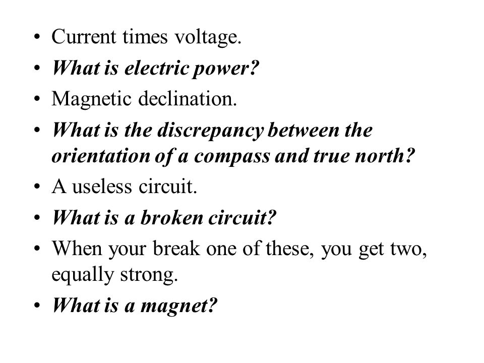 Current times voltage. What is electric power Magnetic declination. What is the discrepancy between the orientation of a compass and true north