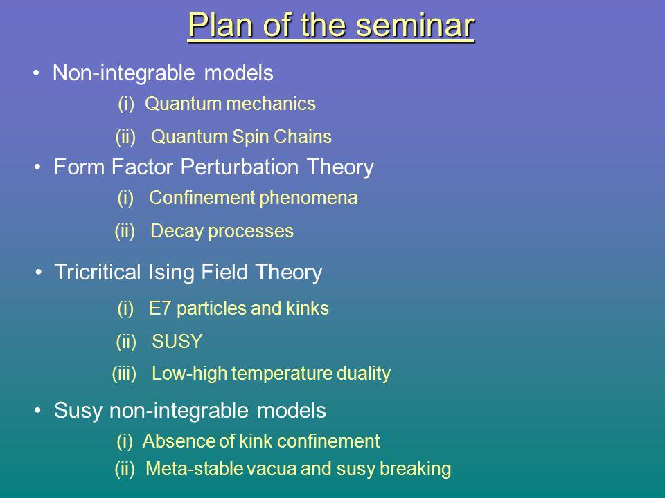 Plan of the seminar Non-integrable models