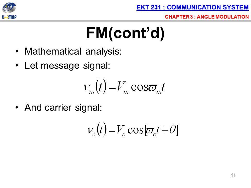 FM(cont'd) Mathematical analysis: Let message signal: