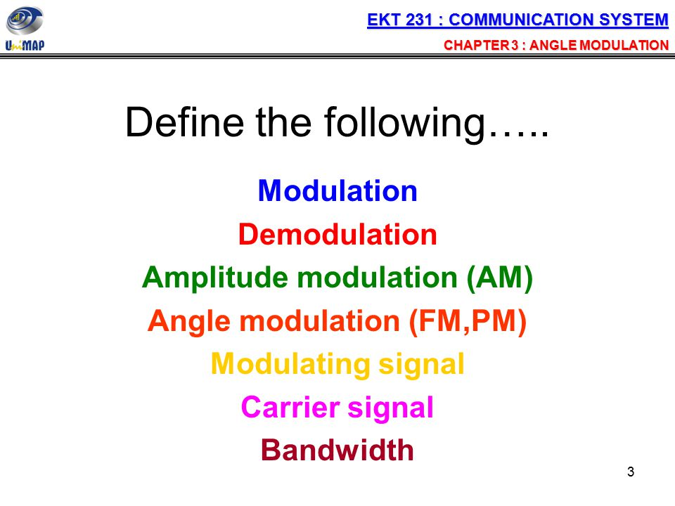 Amplitude modulation (AM) Angle modulation (FM,PM)