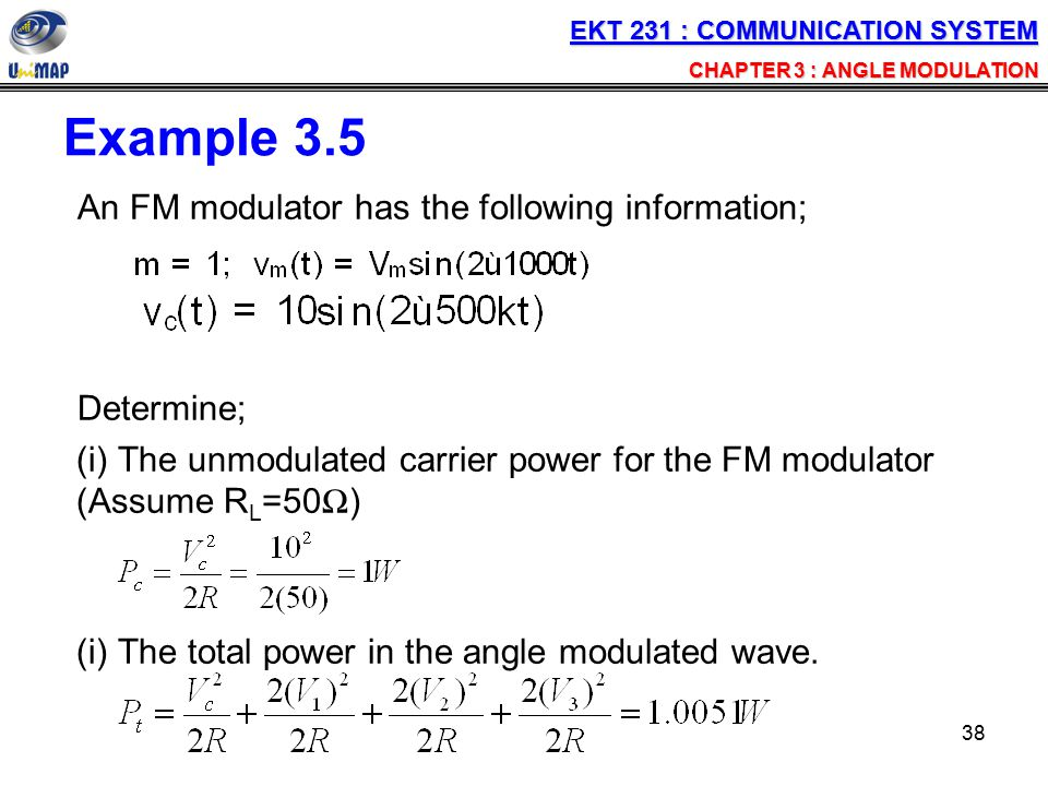 Example 3.5 An FM modulator has the following information; Determine;