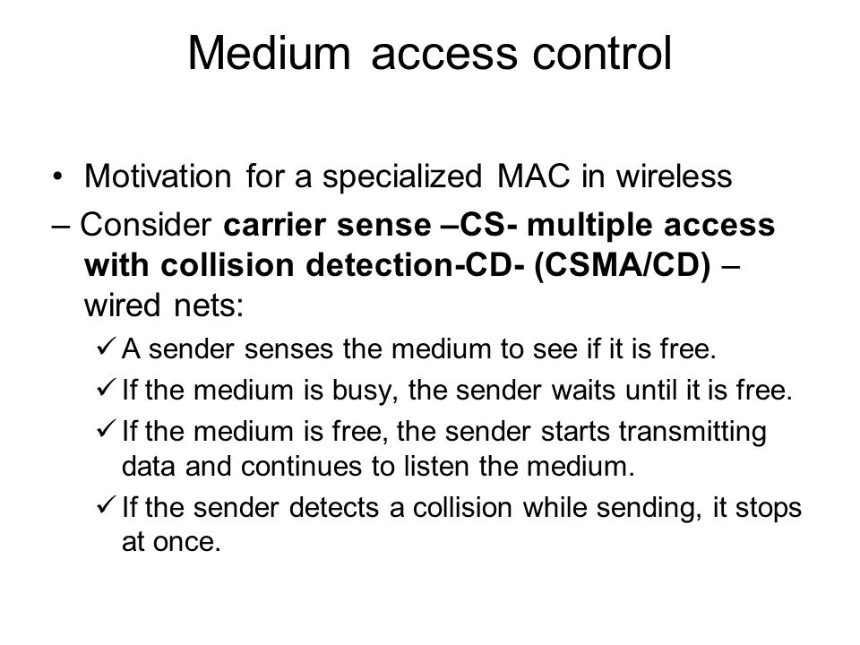 Medium access control Motivation for a specialized MAC in wireless