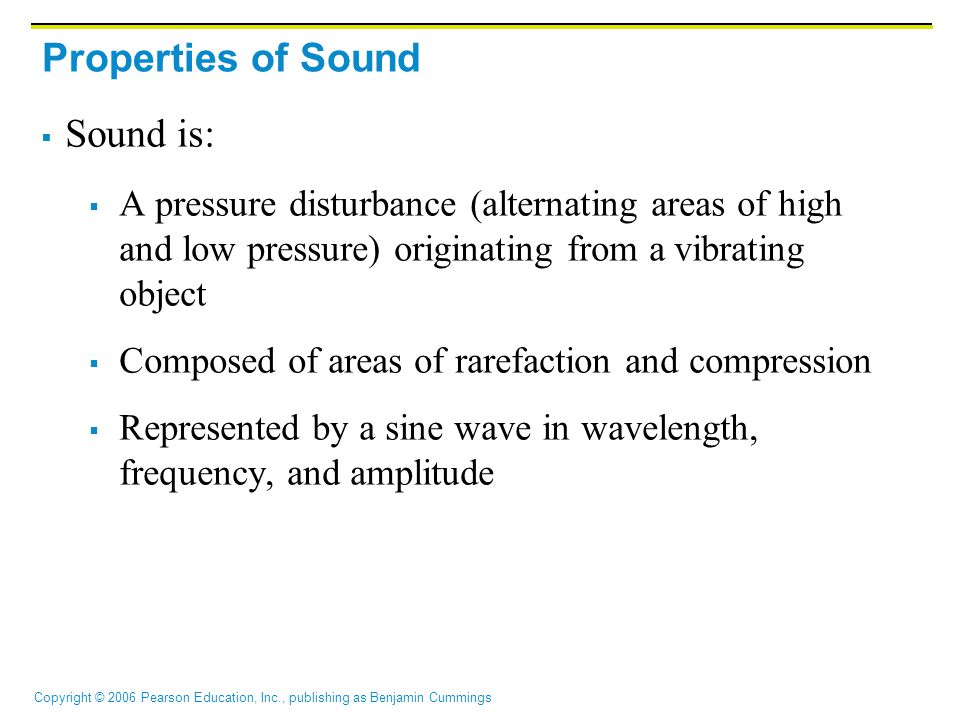 Properties of Sound Sound is: