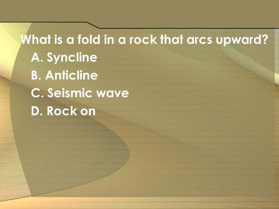 What is a fold in a rock that arcs upward