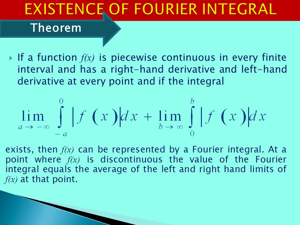 EXISTENCE OF FOURIER INTEGRAL