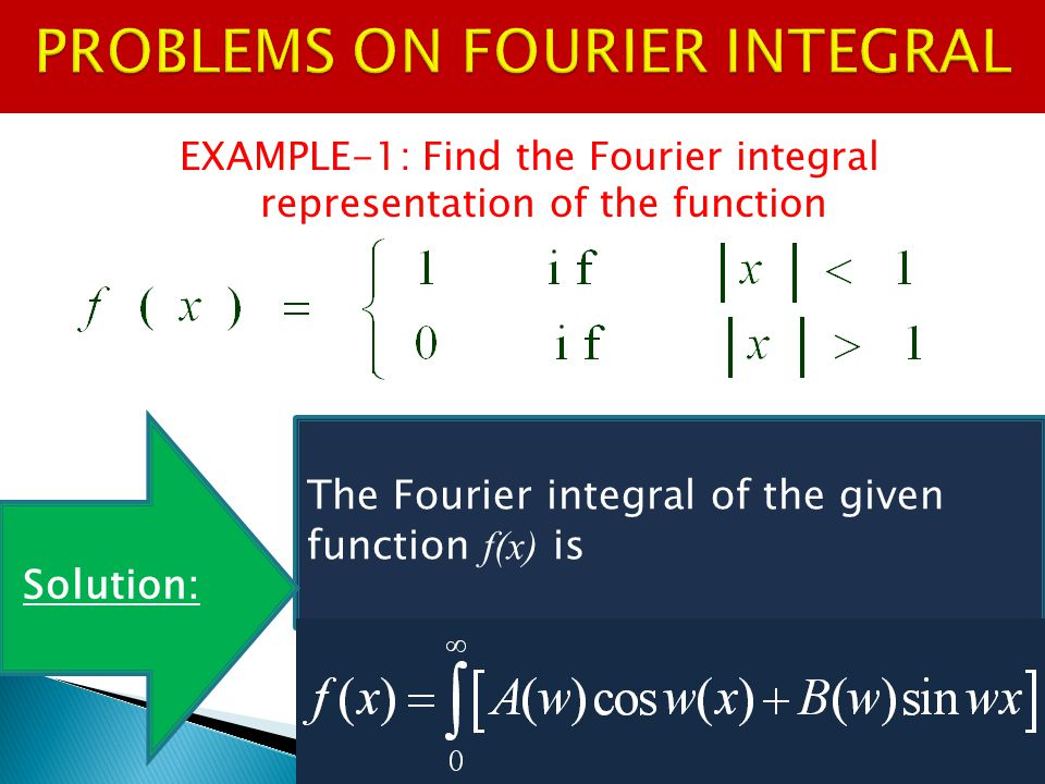 PROBLEMS ON FOURIER INTEGRAL