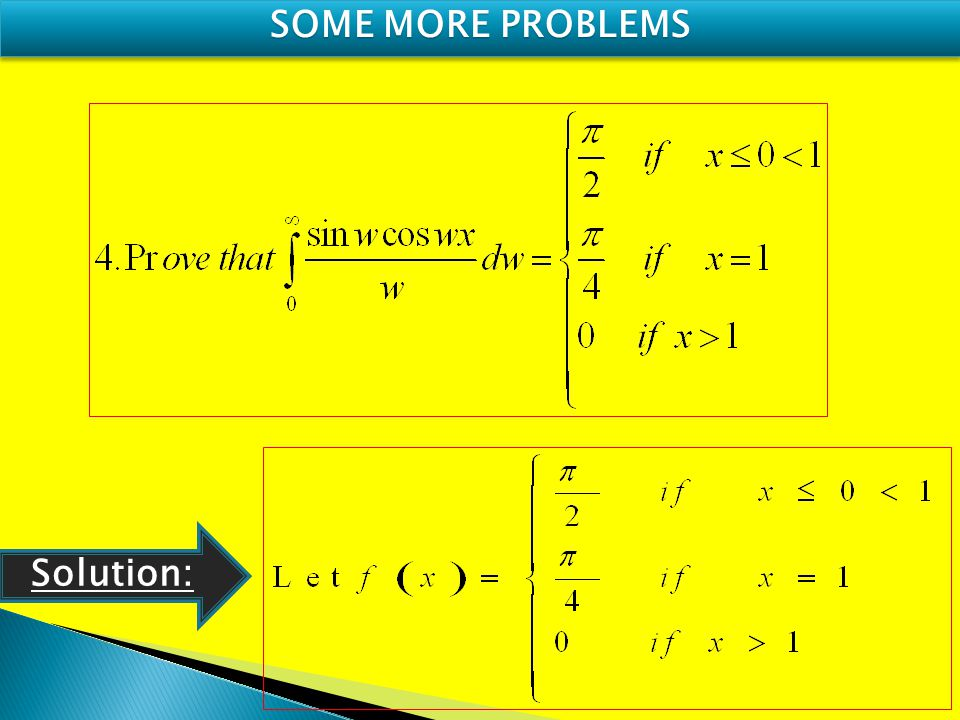 SOME MORE PROBLEMS Solution: