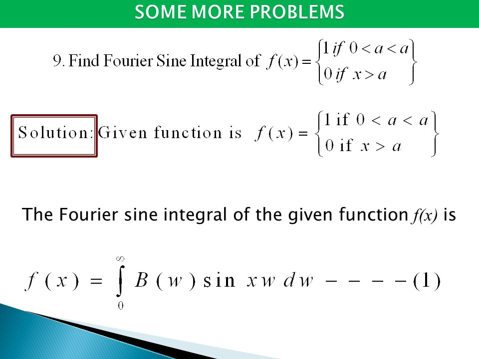 The Fourier sine integral of the given function f(x) is