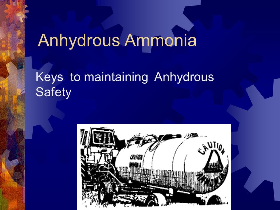 Keys to maintaining Anhydrous Safety