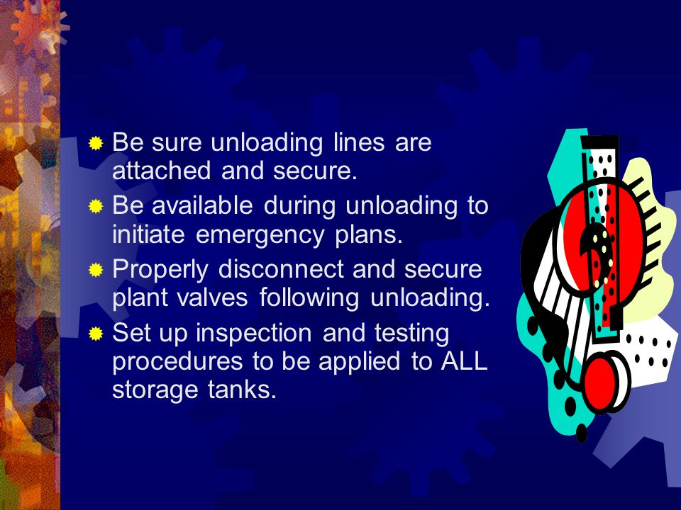 Be sure unloading lines are attached and secure.